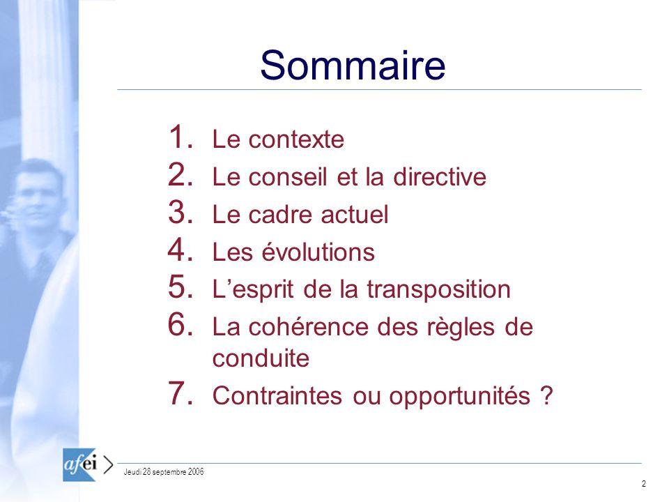 2 Sommaire 1.Le contexte 2. Le conseil et la directive 3.