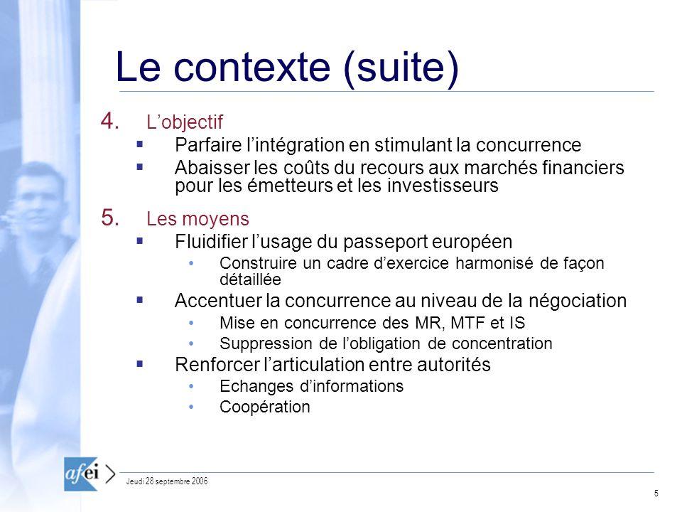 5 Jeudi 28 septembre 2006 Le contexte (suite) 4.
