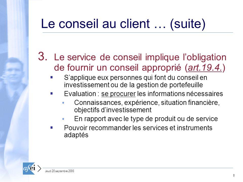 8 Jeudi 28 septembre 2006 Le conseil au client … (suite) 3.