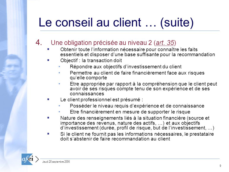 9 Jeudi 28 septembre 2006 Le conseil au client … (suite) 4.