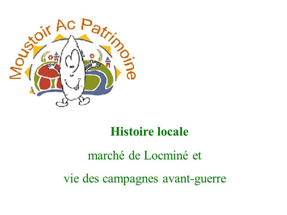 marché de Locminé et vie des campagnes avant-guerre Histoire locale