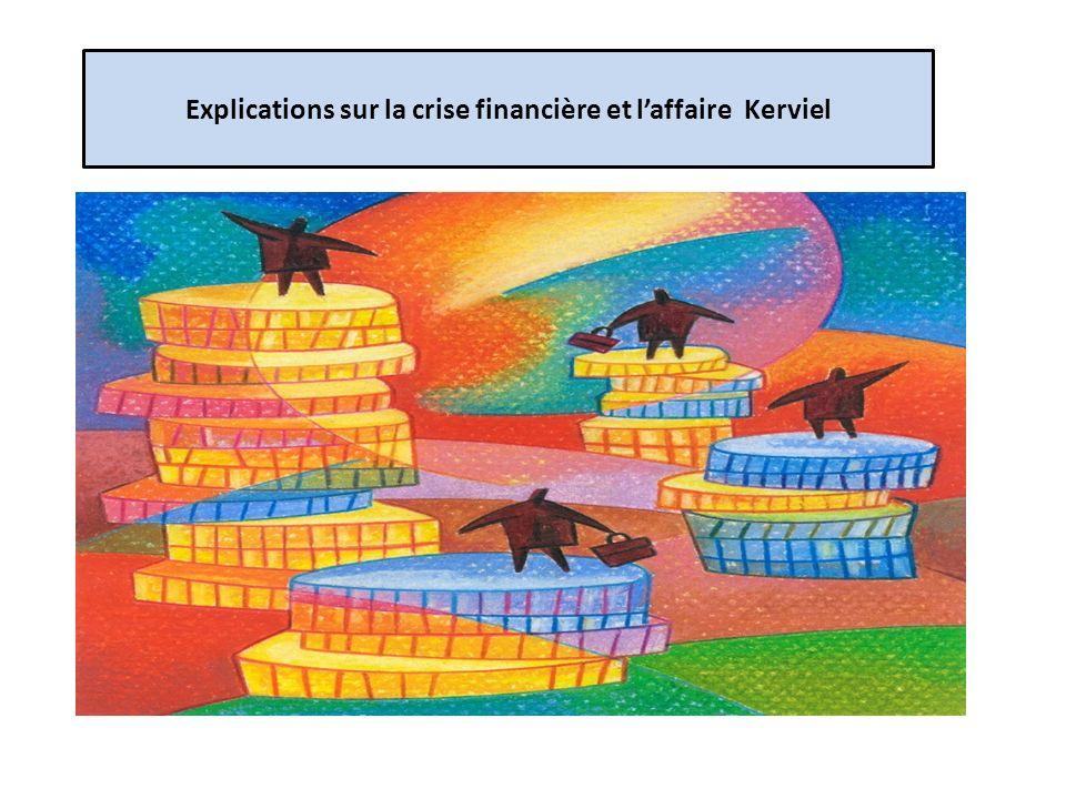 Explications sur la crise financière et laffaire Kerviel