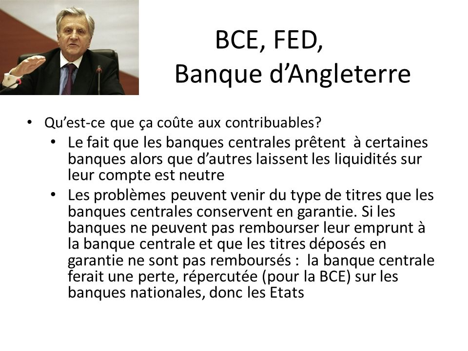 BCE, FED, Banque dAngleterre Quest-ce que ça coûte aux contribuables? Le fait que les banques centrales prêtent à certaines banques alors que dautres