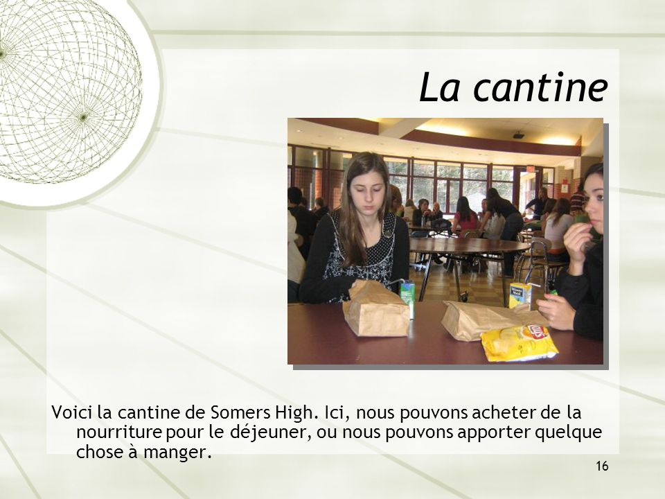 16 La cantine Voici la cantine de Somers High.
