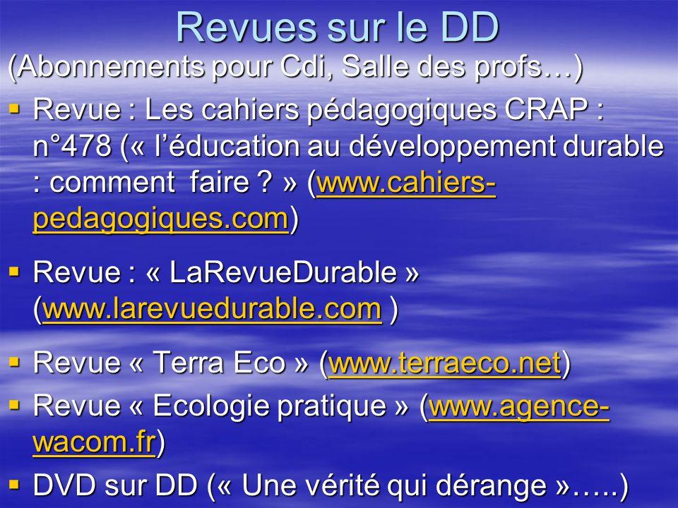 Revues sur le DD (Abonnements pour Cdi, Salle des profs…) Revue : Les cahiers pédagogiques CRAP : n°478 (« léducation au développement durable : comme