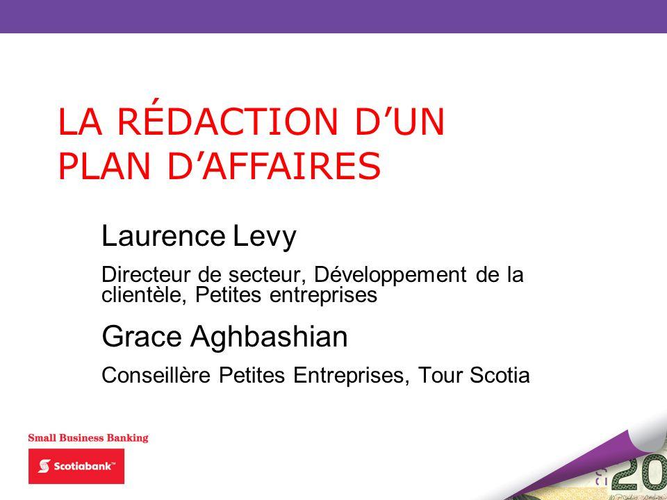 Laurence Levy Directeur de secteur, Développement de la clientèle, Petites entreprises Grace Aghbashian Conseillère Petites Entreprises, Tour Scotia L