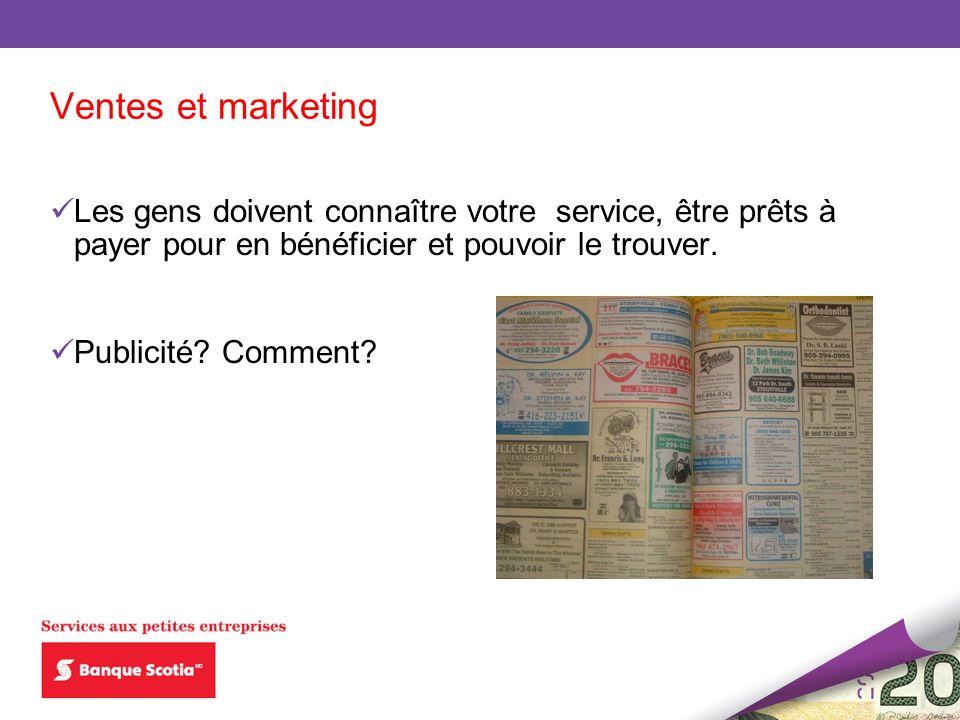Ventes et marketing Les gens doivent connaître votre service, être prêts à payer pour en bénéficier et pouvoir le trouver. Publicité? Comment?