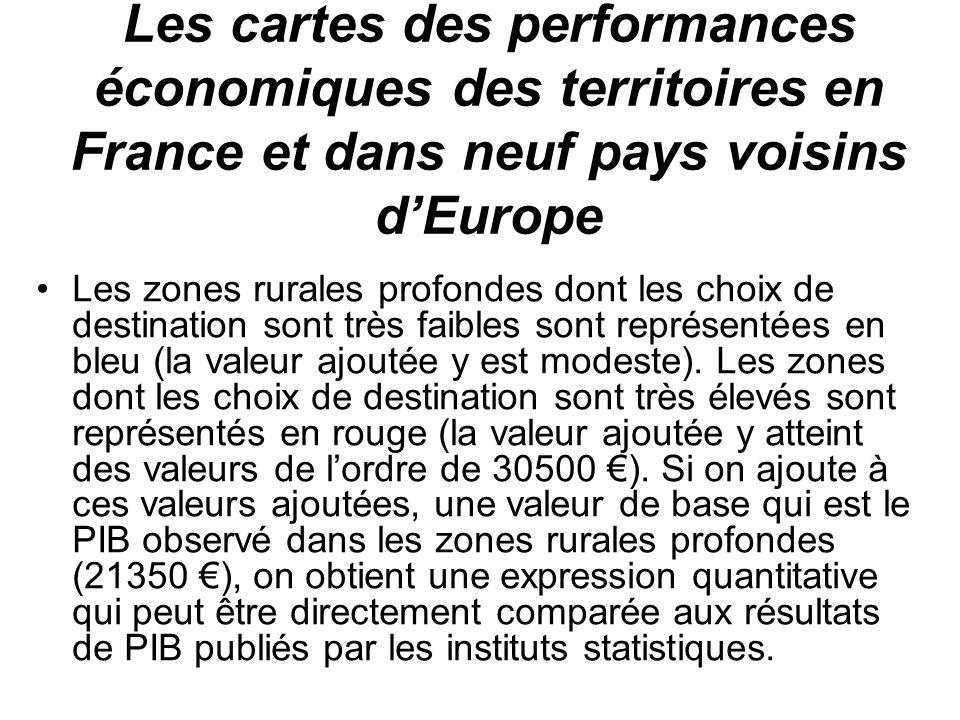 Les cartes des performances économiques des territoires en France et dans neuf pays voisins dEurope Les zones rurales profondes dont les choix de destination sont très faibles sont représentées en bleu (la valeur ajoutée y est modeste).