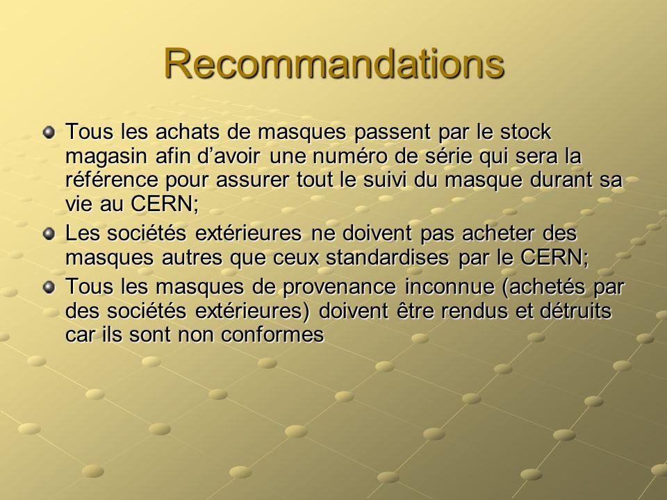 Recommandations Tous les achats de masques passent par le stock magasin afin davoir une numéro de série qui sera la référence pour assurer tout le sui