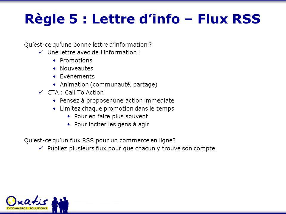 Règle 5 : Lettre dinfo – Flux RSS Quest-ce quune bonne lettre dinformation ? Une lettre avec de linformation ! Promotions Nouveautés Évènements Animat