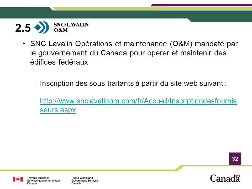 32 SNC Lavalin Opérations et maintenance (O&M) mandaté par le gouvernement du Canada pour opérer et maintenir des édifices fédéraux –Inscription des s