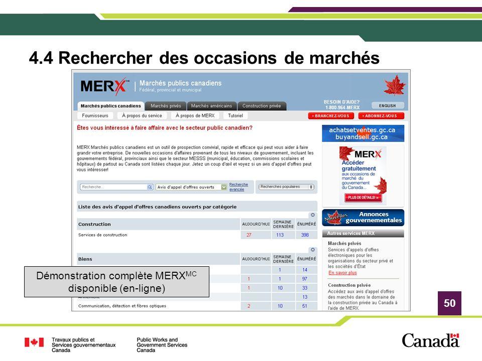 50 4.4 Rechercher des occasions de marchés Démonstration complète MERX MC disponible (en-ligne)