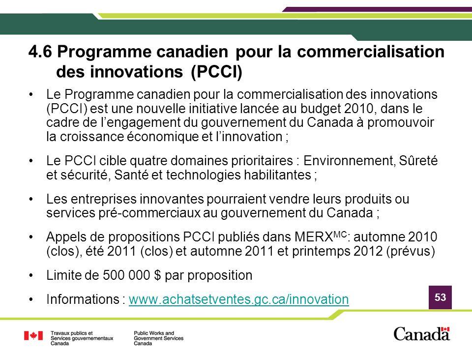 53 4.6 Programme canadien pour la commercialisation des innovations (PCCI) Le Programme canadien pour la commercialisation des innovations (PCCI) est