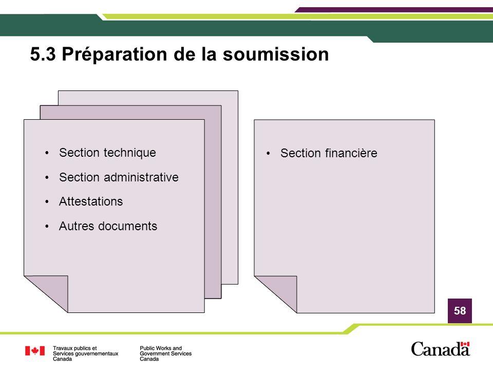 58 5.3 Préparation de la soumission Section financière Section technique Section administrative Attestations Autres documents