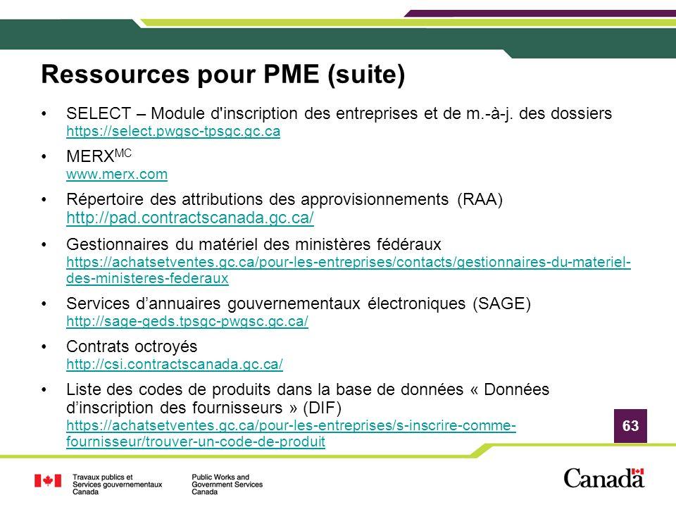 63 Ressources pour PME (suite) SELECT – Module d'inscription des entreprises et de m.-à-j. des dossiers https://select.pwgsc-tpsgc.gc.ca https://selec