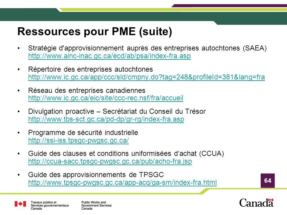 64 Ressources pour PME (suite) Stratégie d'approvisionnement auprès des entreprises autochtones (SAEA) http://www.ainc-inac.gc.ca/ecd/ab/psa/index-fra