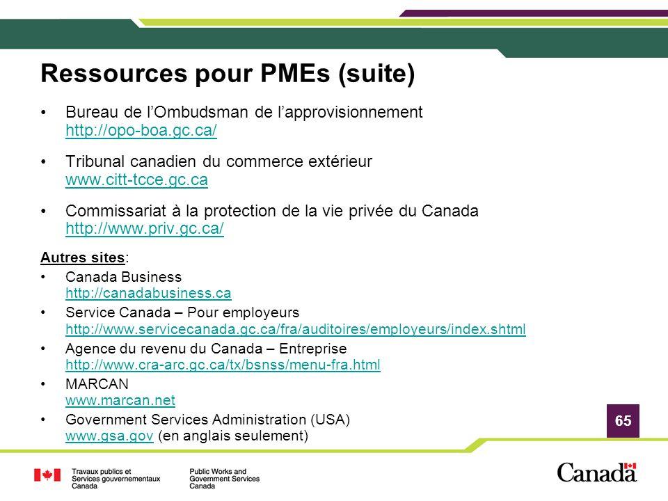 65 Ressources pour PMEs (suite) Bureau de lOmbudsman de lapprovisionnement http://opo-boa.gc.ca/ http://opo-boa.gc.ca/ Tribunal canadien du commerce e