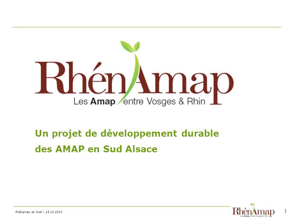Rhénamap en bref – 15.12.2010 1 Un projet de développement durable des AMAP en Sud Alsace