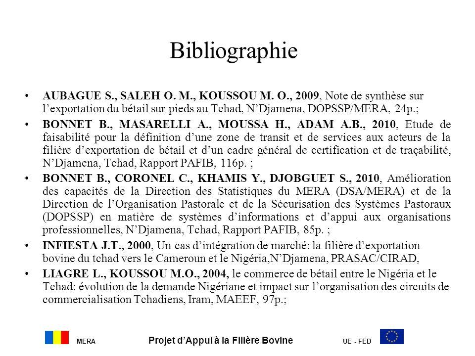 MERA Projet dAppui à la Filière Bovine UE - FED Bibliographie AUBAGUE S., SALEH O. M., KOUSSOU M. O., 2009, Note de synthèse sur lexportation du bétai