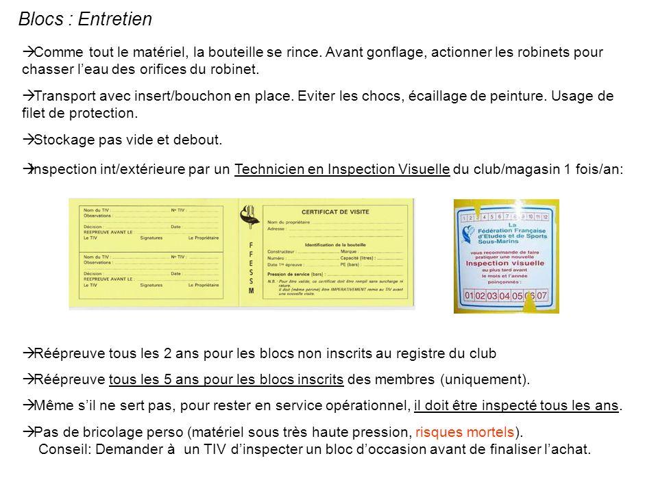Blocs : Entretien Inspection int/extérieure par un Technicien en Inspection Visuelle du club/magasin 1 fois/an: Réépreuve tous les 2 ans pour les bloc