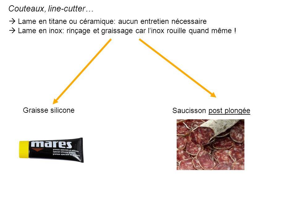 Couteaux, line-cutter… Lame en titane ou céramique: aucun entretien nécessaire Lame en inox: rinçage et graissage car linox rouille quand même ! Sauci