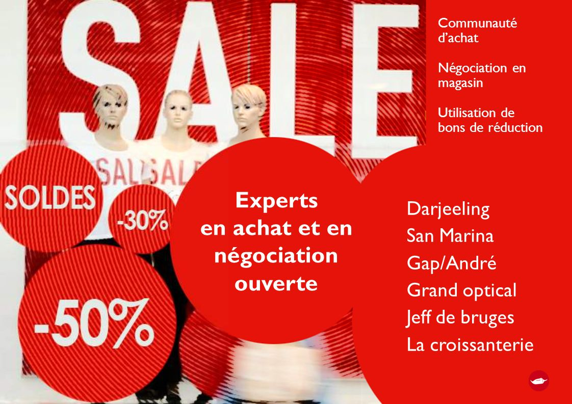 Experts en achat et en négociation ouverte Darjeeling San Marina Gap/André Grand optical Jeff de bruges La croissanterie Communauté dachat Négociation en magasin Utilisation de bons de réduction