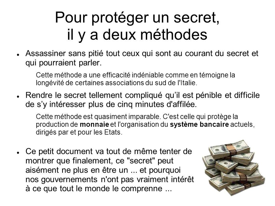 Pour protéger un secret, il y a deux méthodes Assassiner sans pitié tout ceux qui sont au courant du secret et qui pourraient parler. Cette méthode a