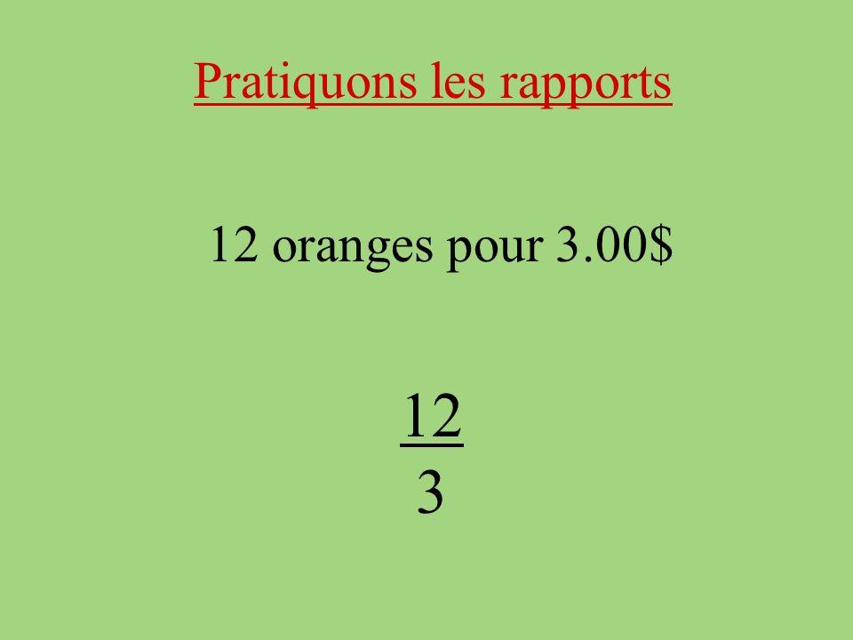 Pratiquons les rapports 12 oranges pour 3.00$ 12 3