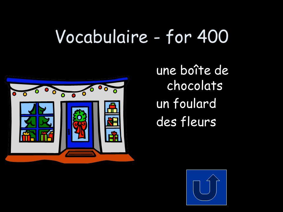 Vocabulaire - for 400 une boîte de chocolats un foulard des fleurs