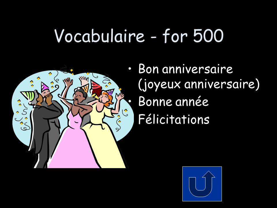 Vocabulaire - for 500 Bon anniversaire (joyeux anniversaire) Bonne année Félicitations