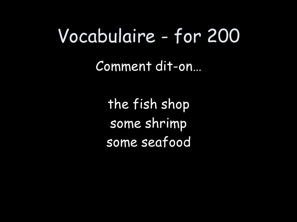 Vocabulaire - for 200 la poissonnerie des crevettes des fruits de mer