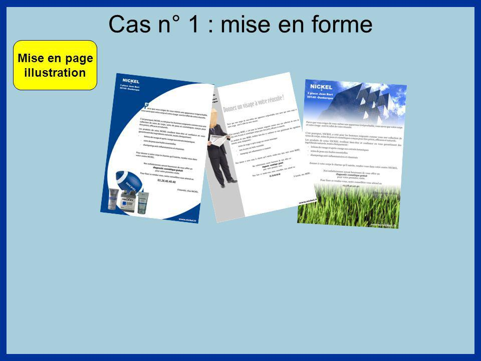 Cas n° 1 : mise en forme Mise en page illustration