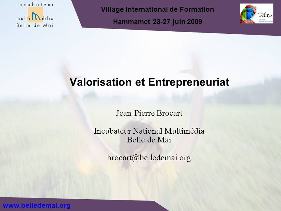 Jean-Pierre Brocart Incubateur National Multimédia Belle de Mai Valorisation et Entrepreneuriat Village International de Formation Hammamet juin