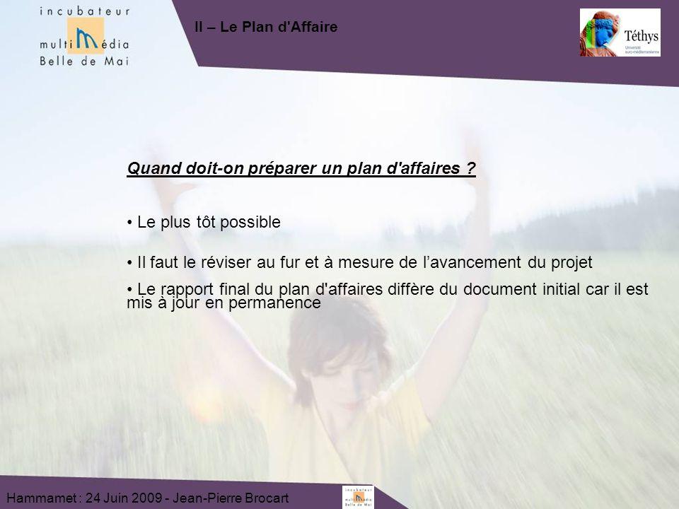 Hammamet : 24 Juin 2009 - Jean-Pierre Brocart Quand doit-on préparer un plan d affaires .