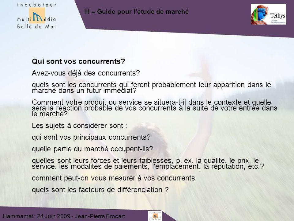 Hammamet : 24 Juin 2009 - Jean-Pierre Brocart Qui sont vos concurrents.