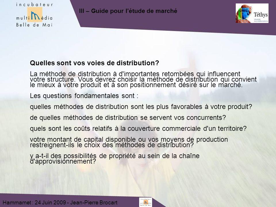 Hammamet : 24 Juin 2009 - Jean-Pierre Brocart Quelles sont vos voies de distribution.