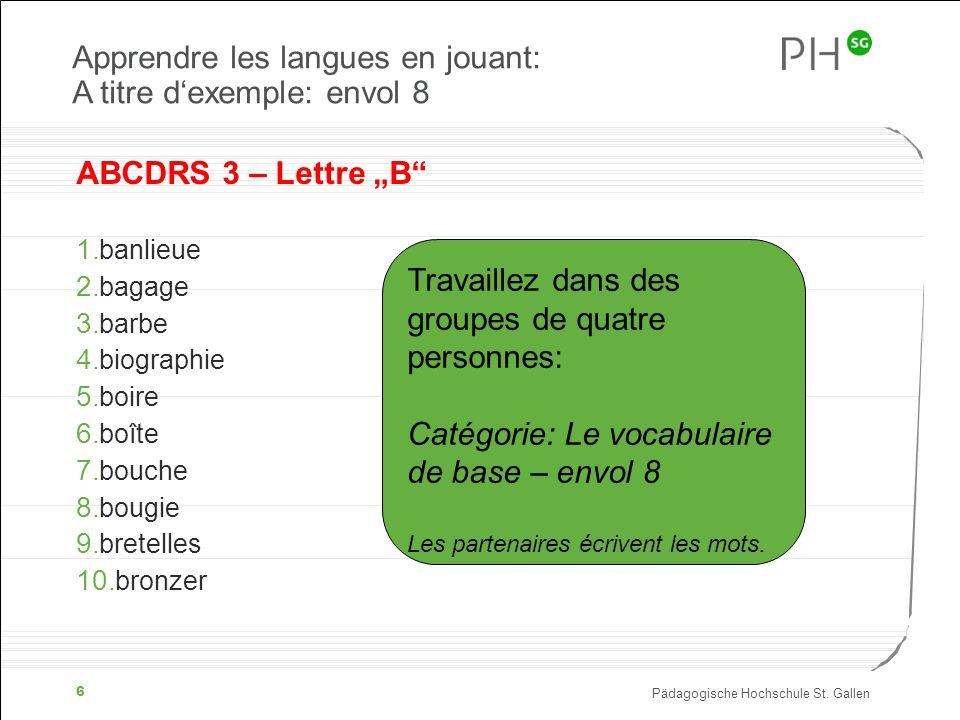 Pädagogische Hochschule St.Gallen 7 Réflexion: Pourquoi jouer dans les classes de langue.
