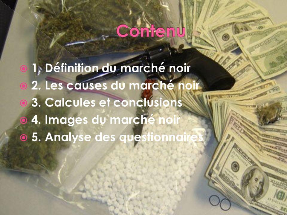 1.Définition du marché noir 2. Les causes du marché noir 3.