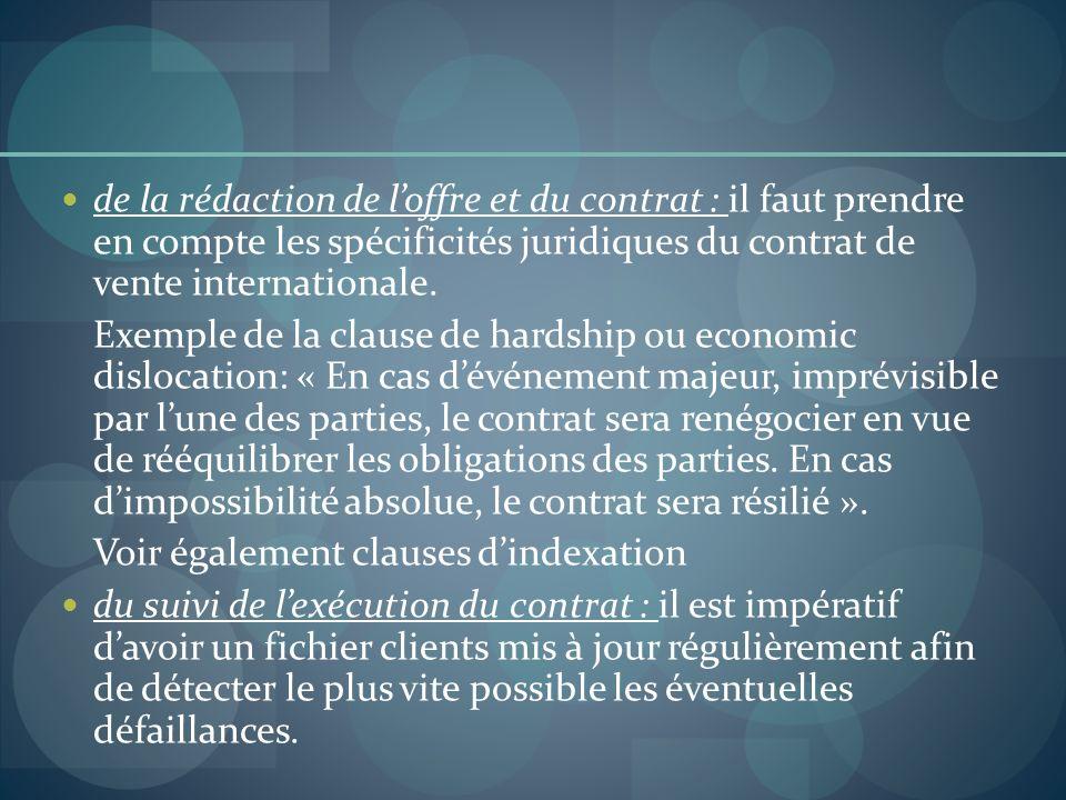 de la rédaction de loffre et du contrat : il faut prendre en compte les spécificités juridiques du contrat de vente internationale. Exemple de la clau