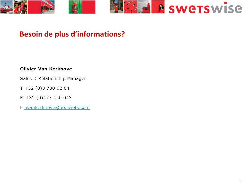 23 Olivier Van Kerkhove Sales & Relationship Manager T +32 (0)3 780 62 84 M +32 (0)477 450 043 E ovankerkhove@be.swets.comovankerkhove@be.swets.com Be