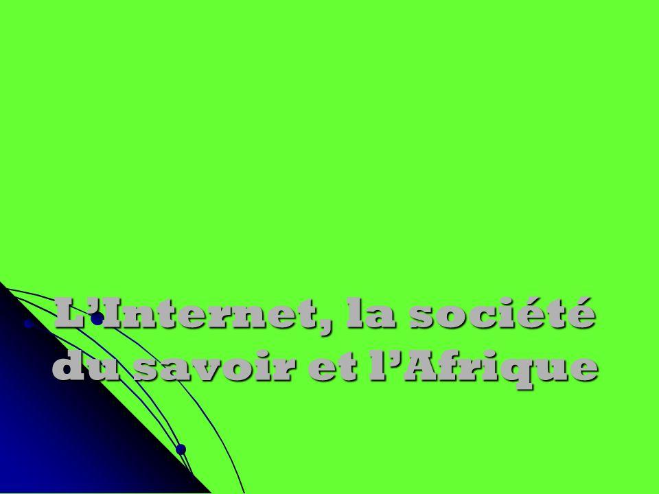 LInternet, la société du savoir et lAfrique