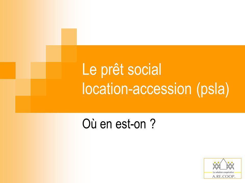 Le prêt social location-accession (psla) Où en est-on ?