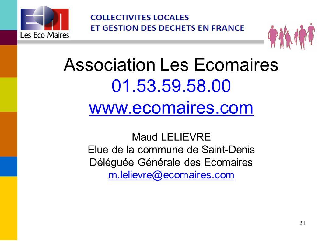 31 Association Les Ecomaires 01.53.59.58.00 www.ecomaires.com Maud LELIEVRE Elue de la commune de Saint-Denis Déléguée Générale des Ecomaires m.leliev