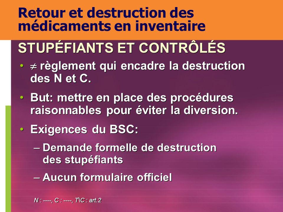 N : ----, C : ----, T \ C : art.2 règlement qui encadre la destruction des N et C. But: mettre en place des procédures raisonnables pour éviter la div