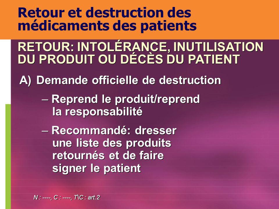 A)Demande officielle de destruction – Reprend le produit/reprend la responsabilité – Recommandé: dresser une liste des produits retournés et de faire