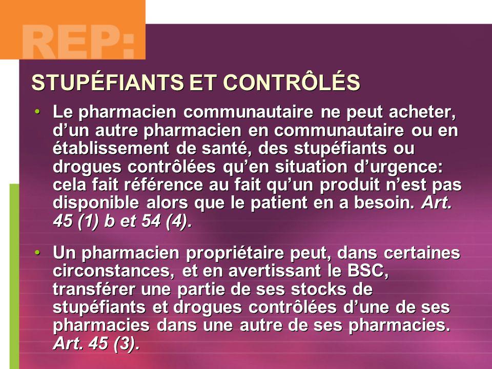 Le pharmacien communautaire ne peut acheter, dun autre pharmacien en communautaire ou en établissement de santé, des stupéfiants ou drogues contrôlées