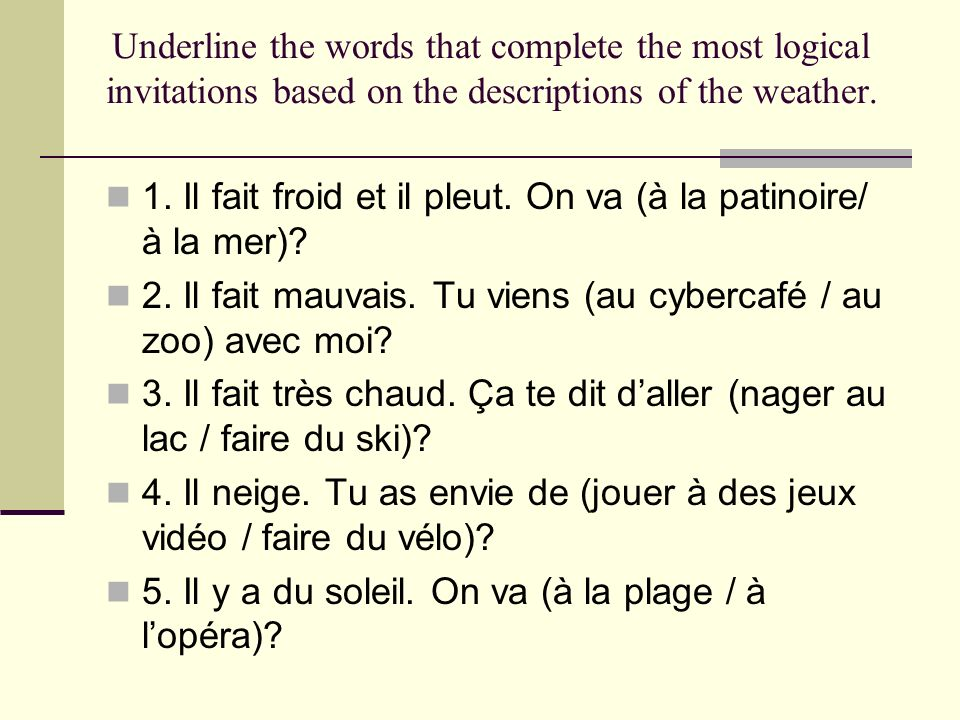 Complete each of the sentences below with the logical place.