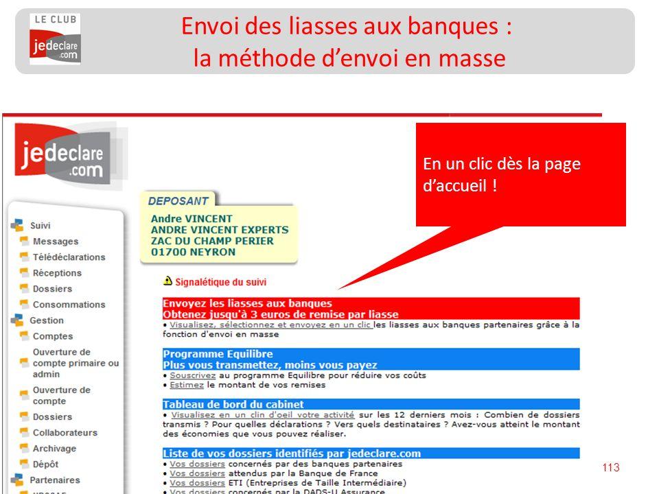 113 Envoi des liasses aux banques : la méthode denvoi en masse En un clic dès la page daccueil !