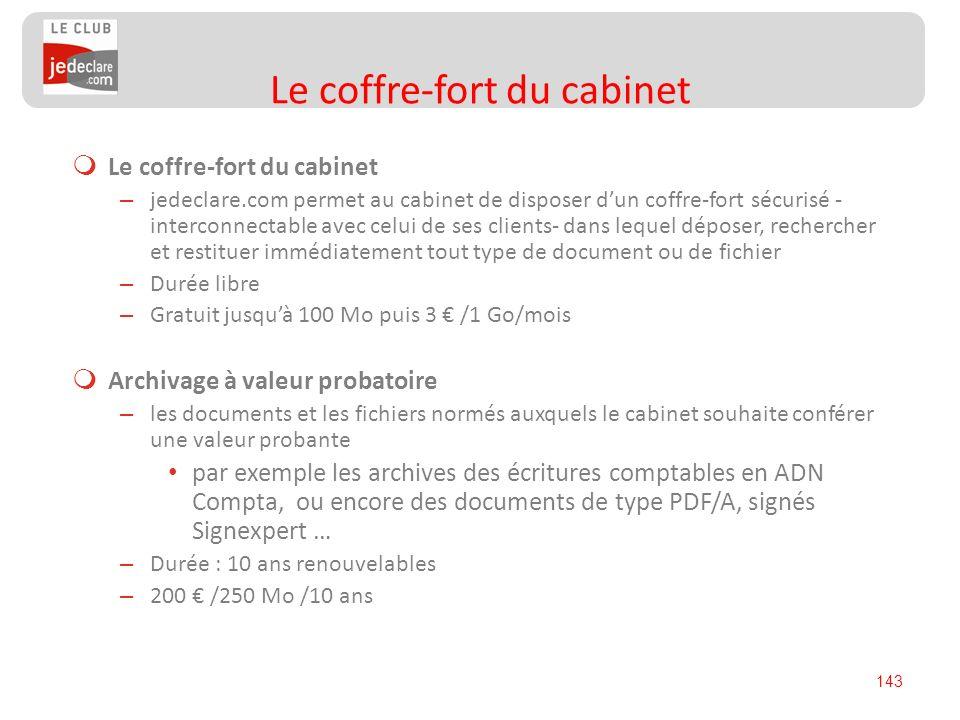 143 Le coffre-fort du cabinet – jedeclare.com permet au cabinet de disposer dun coffre-fort sécurisé - interconnectable avec celui de ses clients- dan