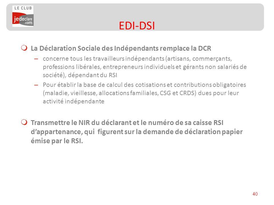 40 La Déclaration Sociale des Indépendants remplace la DCR – concerne tous les travailleurs indépendants (artisans, commerçants, professions libérales